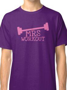 MRS WORKOUT Classic T-Shirt