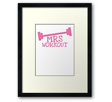 MRS WORKOUT Framed Print