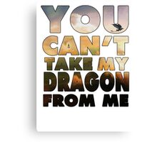 Can't Take My Dragon Canvas Print