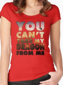 Can't Take My Dragon Women's Fitted Scoop T-Shirt
