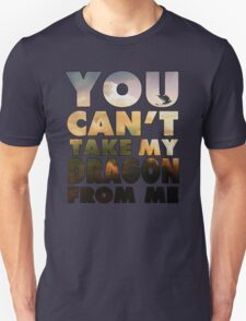 Can't Take My Dragon T-Shirt