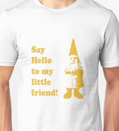 Say Hello to My Little Friend Unisex T-Shirt