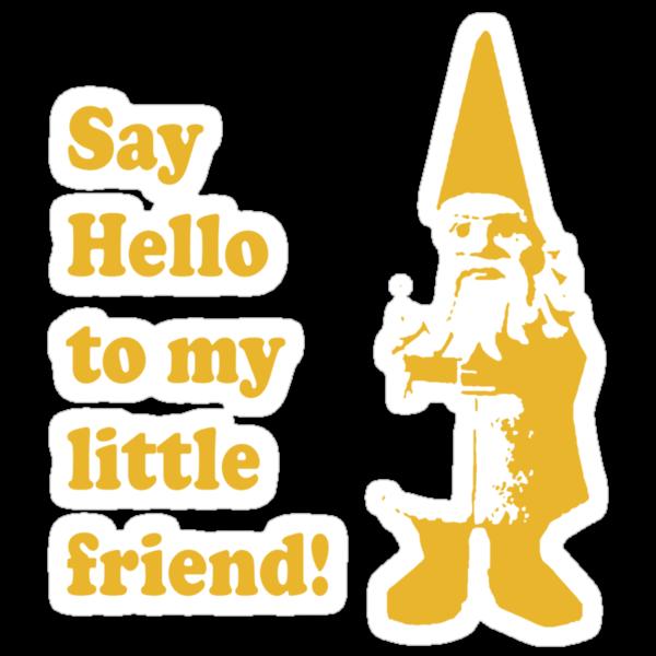 Say Hello to My Little Friend by Kelly Pierce