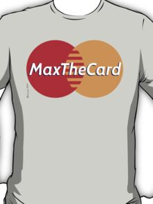 Mastercard Logo Spoof - Max The Card ! T-Shirt
