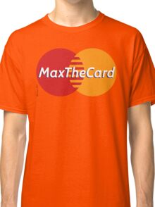 Mastercard Logo Spoof - Max The Card ! Classic T-Shirt