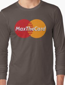 Mastercard Logo Spoof - Max The Card ! Long Sleeve T-Shirt