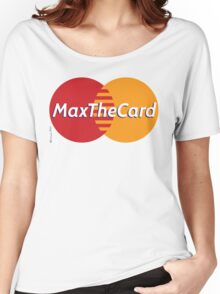 Mastercard Logo Spoof - Max The Card ! Women's Relaxed Fit T-Shirt