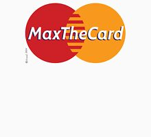 Mastercard Logo Spoof - Max The Card ! Unisex T-Shirt