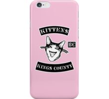 KINGS COUNTY KITTENS BITCH CLUB iPhone Case/Skin