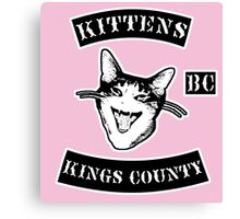 KINGS COUNTY KITTENS BITCH CLUB Canvas Print