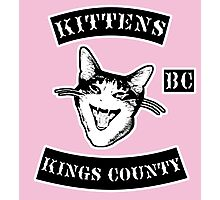 KINGS COUNTY KITTENS BITCH CLUB Photographic Print