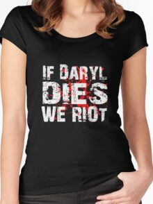 If Daryl Dies We Riot! Women's Fitted Scoop T-Shirt