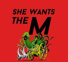 SHE WANTS THE M(ARA) Unisex T-Shirt