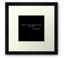 You miss 100% of the shots you don't take. –Wayne Gretzky Framed Print