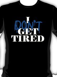 i don't get tired idgt #idgt T-Shirt