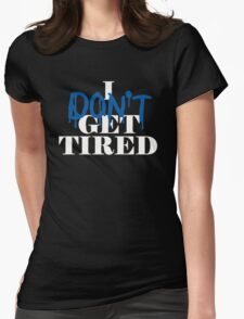 i don't get tired idgt #idgt Womens Fitted T-Shirt