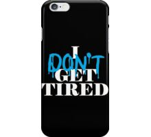 i dont get tired idgt #idgt Blue11 iPhone Case/Skin