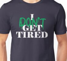 i dont get tired idgt #idgt  Unisex T-Shirt