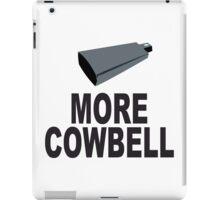 SNL More Cowbell Funny Geek Nerd iPad Case/Skin
