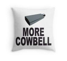 SNL More Cowbell Funny Geek Nerd Throw Pillow