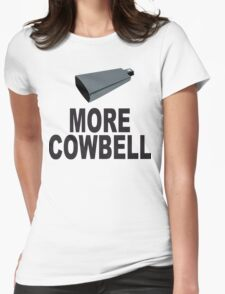 SNL More Cowbell Funny Geek Nerd Womens Fitted T-Shirt