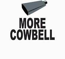 SNL More Cowbell Funny Geek Nerd Unisex T-Shirt