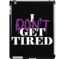 i dont get tired #idgt idgt iPad Case/Skin