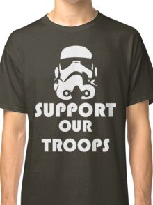 Support our Troops Funny Geek Nerd Classic T-Shirt