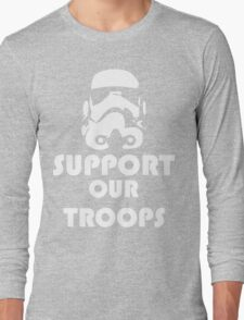 Support our Troops Funny Geek Nerd Long Sleeve T-Shirt