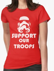 Support our Troops Funny Geek Nerd Womens Fitted T-Shirt