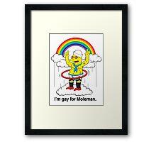 Gay For Moleman Framed Print