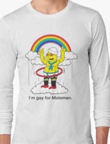 Gay For Moleman Long Sleeve T-Shirt