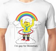 Gay For Moleman Unisex T-Shirt