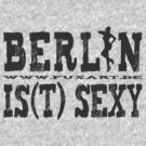 Berlin is(t) sexy by fuxart