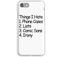 Things I Hate iPhone Case/Skin