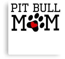 Pit Bull Mom Canvas Print