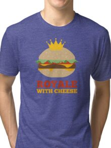 Royale With Cheese Tri-blend T-Shirt