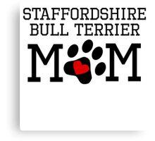 Staffordshire Bull Terrier Mom Canvas Print
