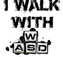 I WALK WITH WASD (And Sprint with Shift) by Alessandro Bianco