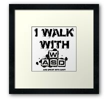 I WALK WITH WASD (And Sprint with Shift) Framed Print
