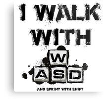 I WALK WITH WASD (And Sprint with Shift) Metal Print