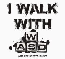 I WALK WITH WASD (And Sprint with Shift) Kids Clothes