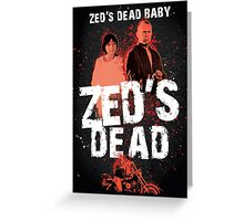 Zed's Dead Baby - Pulp Fiction Greeting Card