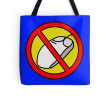 NO COMPUTER MOUSE TRAFFIC SIGN  Tote Bag