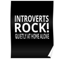 Introverts Rock! Quietly At Home Alone Poster