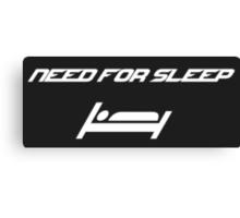 Need for sleep Canvas Print
