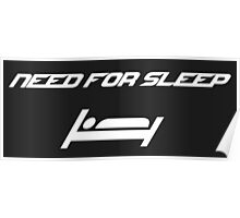 Need for sleep Poster