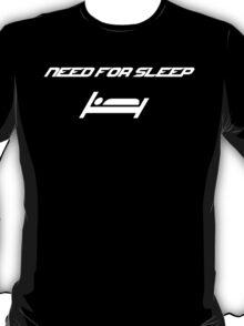 Need for sleep T-Shirt