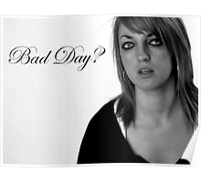 Bad Day? Poster