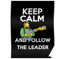 Keep Calm and follow the leader. Poster